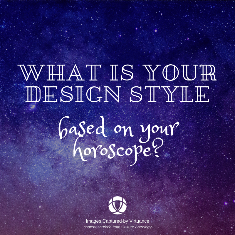 what is your design style - horoscope - virtuance